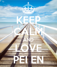Poster: KEEP CALM AND LOVE PEI EN