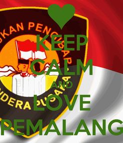Poster: KEEP CALM AND LOVE PEMALANG