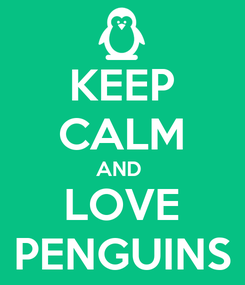 Poster: KEEP CALM AND  LOVE PENGUINS