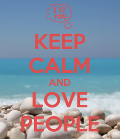 Poster: KEEP CALM AND LOVE PEOPLE