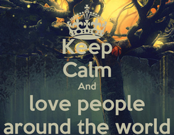 Poster: Keep Calm And love people around the world