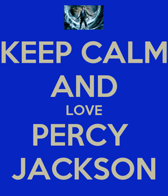 Poster: KEEP CALM AND LOVE PERCY  JACKSON