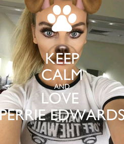 Poster: KEEP CALM AND LOVE  PERRIE EDWARDS