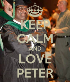 Poster: KEEP CALM AND LOVE PETER