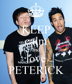 Poster: KEEP calm and love PETERICK