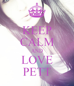 Poster: KEEP CALM AND LOVE PETT