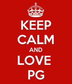 Poster: KEEP CALM AND LOVE  PG