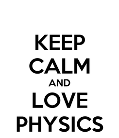 Poster: KEEP CALM AND LOVE PHYSICS