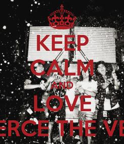 Poster: KEEP CALM AND LOVE PIERCE THE VEIL