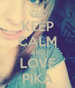 Poster: KEEP CALM AND LOVE PIKA