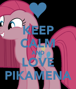 Poster: KEEP CALM AND LOVE PIKAMENA