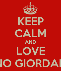 Poster: KEEP CALM AND LOVE PINO GIORDANO