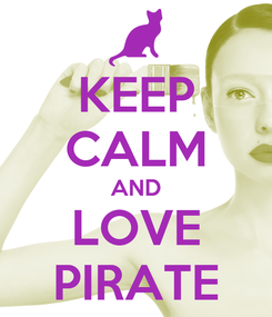 Poster: KEEP CALM AND LOVE PIRATE