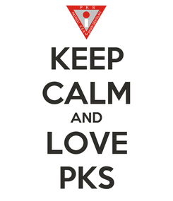 Poster: KEEP CALM AND LOVE PKS
