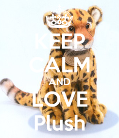 Poster: KEEP CALM AND LOVE Plush