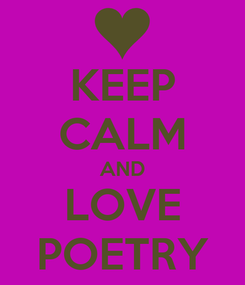 Poster: KEEP CALM AND LOVE POETRY