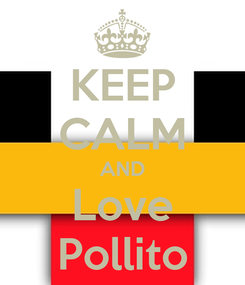 Poster: KEEP CALM AND Love Pollito