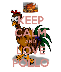 Poster: KEEP CALM AND LOVE POLLO