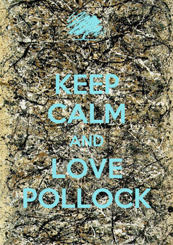 Poster: KEEP CALM AND LOVE POLLOCK