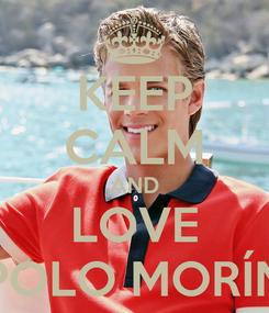 Poster: KEEP CALM AND LOVE POLO MORÍN