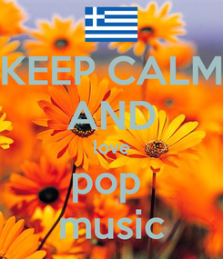 Poster: KEEP CALM AND love pop  music