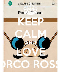 Poster: KEEP CALM AND LOVE PORCO ROSSO
