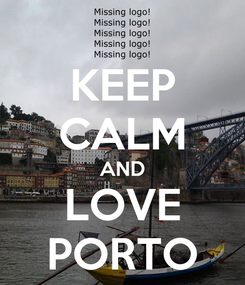 Poster: KEEP CALM AND LOVE PORTO