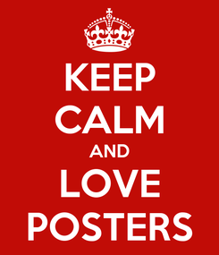 Poster: KEEP CALM AND LOVE POSTERS