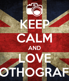 Poster: KEEP CALM AND LOVE POTHOGRAFY