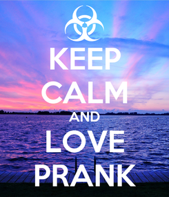 Poster: KEEP CALM AND LOVE PRANK