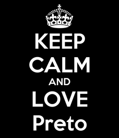 Poster: KEEP CALM AND LOVE Preto