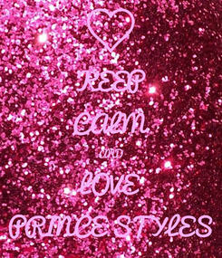 Poster: KEEP CALM AND LOVE PRINCE STYLES