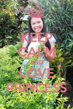 Poster: KEEP CALM AND LOVE PRINCESS