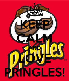 Poster: KEEP CALM AND LOVE PRINGLES!