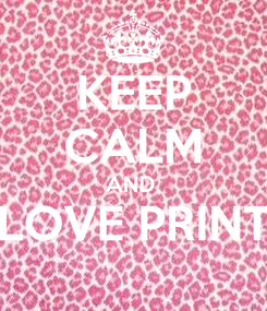 Poster: KEEP CALM AND  LOVE PRINT