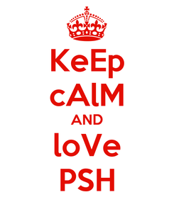 Poster: KeEp cAlM AND loVe PSH