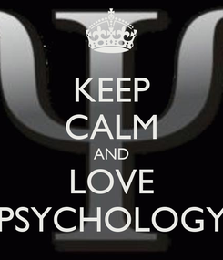 Poster: KEEP CALM AND LOVE PSYCHOLOGY