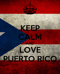 Poster: KEEP CALM AND LOVE PUERTO RICO