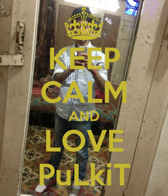 Poster: KEEP CALM AND LOVE PuLkiT
