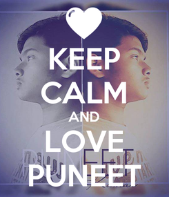 Poster: KEEP CALM AND LOVE PUNEET