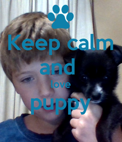 Poster: Keep calm and  love puppy