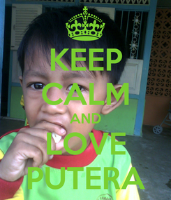 Poster: KEEP CALM AND LOVE PUTERA