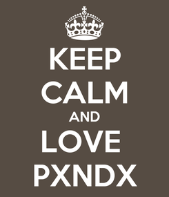 Poster: KEEP CALM AND LOVE  PXNDX
