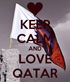 Poster: KEEP CALM AND LOVE QATAR