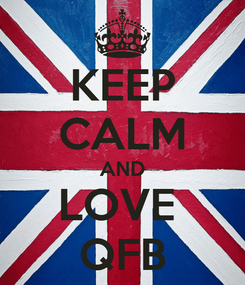 Poster: KEEP CALM AND LOVE  QFB