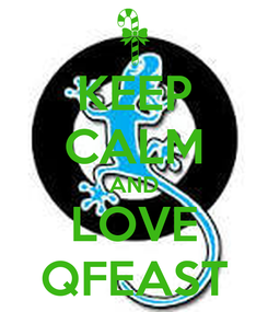 Poster: KEEP CALM AND LOVE QFEAST