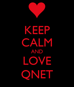 Poster: KEEP CALM AND LOVE QNET