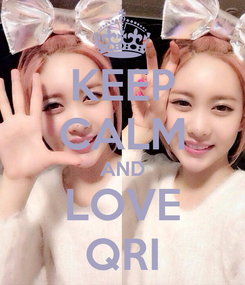 Poster: KEEP CALM AND LOVE QRI