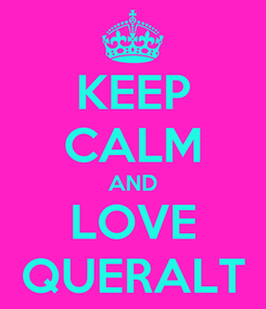 Poster: KEEP CALM AND LOVE QUERALT