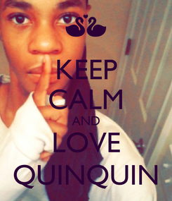 Poster: KEEP CALM AND LOVE QUINQUIN